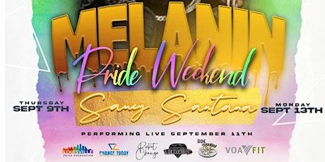 5 YEARS MELANIN pride weekend ft saucy Santana. tickets