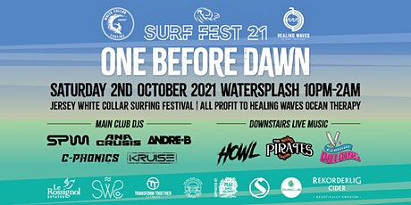 Surf Fest 21 presents ONE BEFORE DAWN tickets