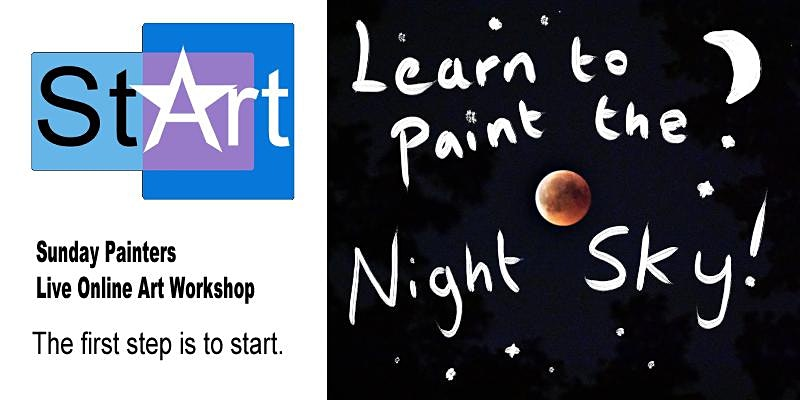 SUN, JUL 25, 2021 - Sunday Painters: Night Sky