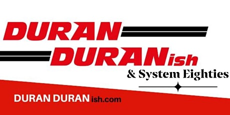 Duran Duran Tribute & System Eighties, dance to you drop, flop or stop. tickets