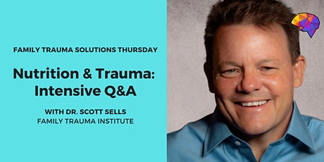 Nutrition and Trauma: Intensive Q&A with Dr. Scott Sells tickets