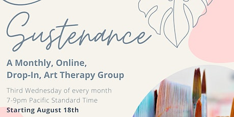 Sustenance: A Monthly, Online, Drop-In, Art Therapy Group tickets