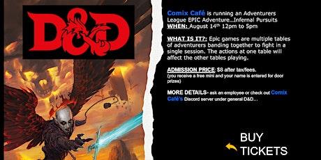 Infernal Pursuits - A Season 9 D&D Epic! tickets