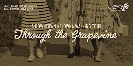Through the Grapevine: A Downtown Kelowna Walking Tour tickets