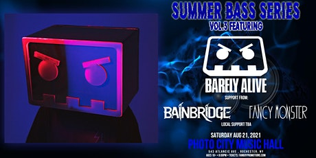 Barely Alive at Photo City Music Hall /W BAINBRIDGE FANCY MONSTER tickets