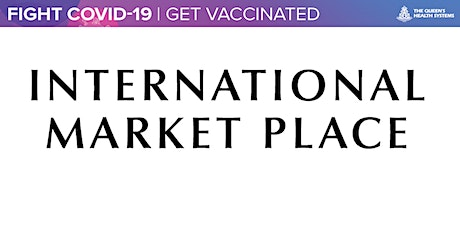 Queen's COVID Vaccine Clinic at International Market Place  on 07/31/21 tickets