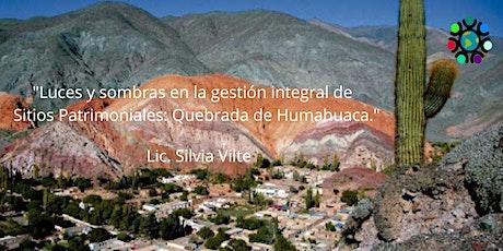 """""""Luces y sombras en la gestión integral de Sitios Patrimoniales: Humahuaca"""" entradas"""