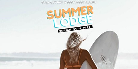 Summer Lodge: Brunch & Pool Party (7.25) tickets