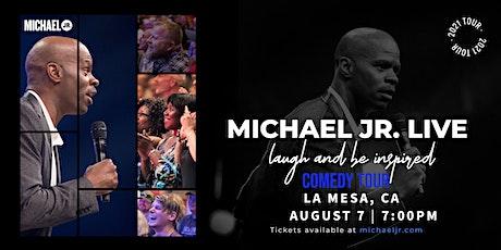 Michael Jr. LIVE Comedy Tour @ La Mesa, CA tickets
