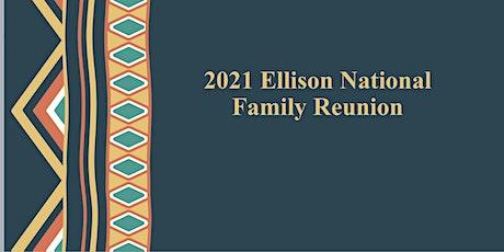 Ellison National  Family Reunion  2021 tickets