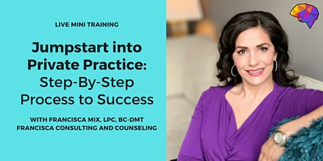 Jumpstart into Private Practice Therapy: Step-By-Step Process to Success tickets