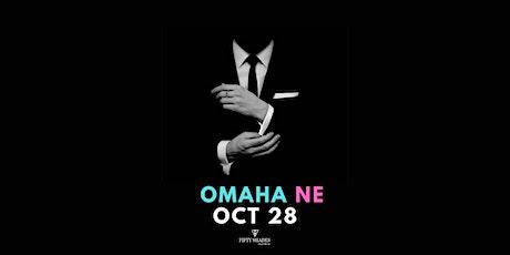 Fifty Shades Live|Omaha, NE tickets
