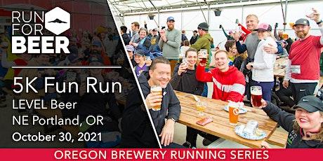 Beer Run - LEVEL Beer | 2021 OR Brewery Running Series tickets