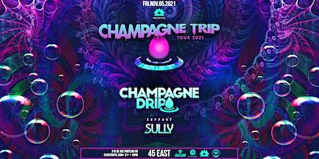 CHAMPAGNE DRIP tickets