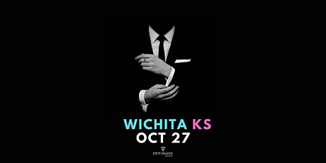 Fifty Shades Live|Wichita, KS tickets