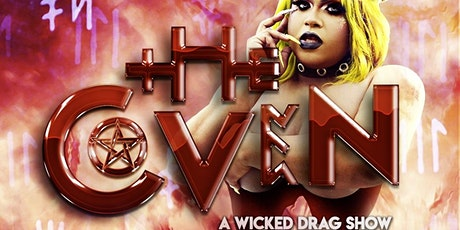 The COVEN - A Wicked Drag Show tickets