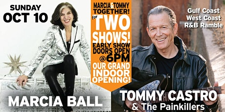 MARCIA BALL +TOMMY CASTRO  & The Painkillers - Early Show tickets