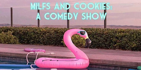 Milfs & Cookies: A Comedy Showcase tickets