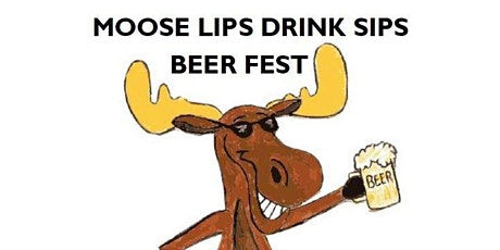 Moose Lips Drink Sips  Beer Fest tickets