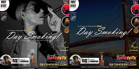 DAY SMOKING THE ULTIMATE GROWN & SEXY CIGAR DAY PARTY... SAT. JUL.  31ST!!! tickets