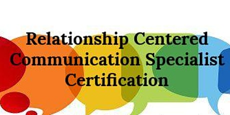 Relationship Centered Communication Specialist Certification tickets