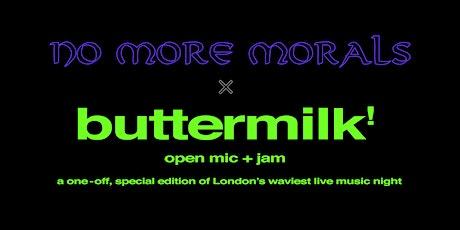 Gen1-3 Presents: buttermilk! The No More Morals Edition tickets