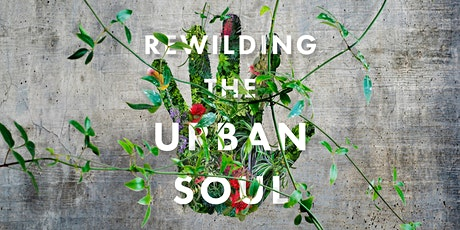 Book Launch  - Rewilding the Urban Soul by Claire Dunn tickets
