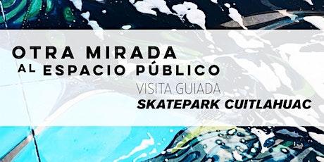 Otra mirada al espacio público. Visita guiada al Skatepark Cuitláhuac. boletos