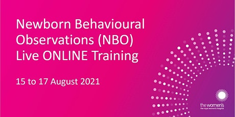 Newborn Behavioural Observations (NBO) ONLINE Training - AUGUST 2021 tickets