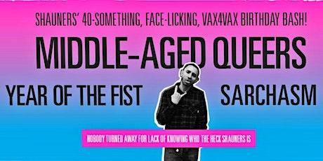 Shauners' 40-Something, Face-licking, VAX4VAX Birthday Bash! tickets
