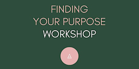 Finding Your Purpose Workshop tickets