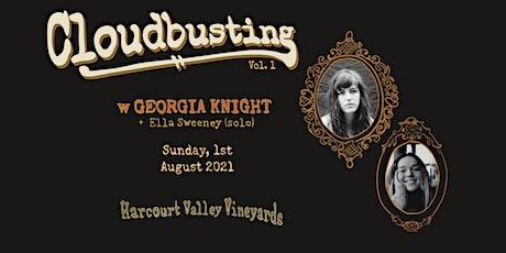 Cloudbusting Vol. 1 w Georgia Knight + Ella Sweeney (solo) tickets