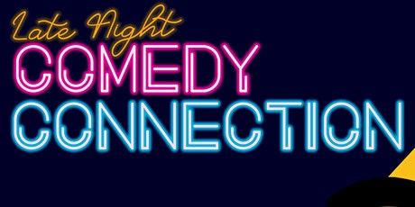 Late Night Comedy Connection: August 7 tickets