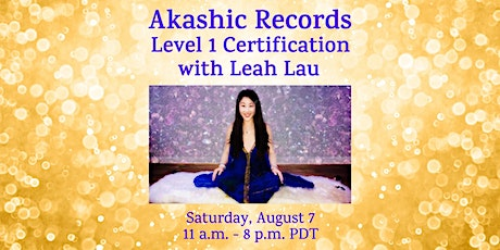 Akashic Records Level 1 Practitioner Training & Certification with Leah Lau tickets