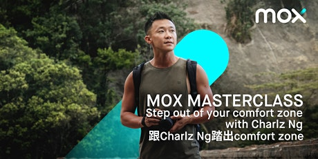 Mox Masterclass: Step out of your comfort zone with Charlz Ng tickets