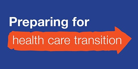 Preparing for Transition to adult health care tickets