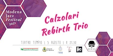 Calzolari Rebirth Trio biglietti