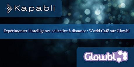 Expérimenter l'intelligence collective à distance : World Café sur Glowbl billets