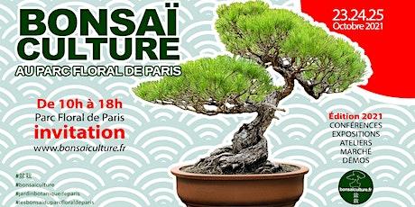 BONSAÏ CULTURE AU PARC FLORAL DE PARIS billets