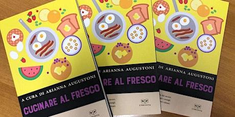 """Presentazione Libro """"Cucinare al Fresco"""" + aperi-concerto biglietti"""