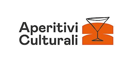 Aperitivi Culturali 2021 biglietti