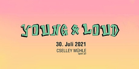 Young and Loud 2021 Tickets