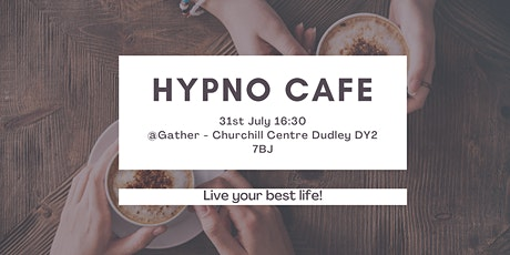 Hypno Cafe  free open afternoon  - All welcome tickets