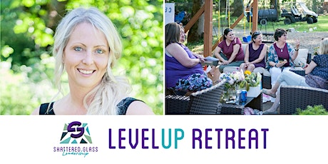 Shattered Glass Leadership Presents: LevelUp 2 day Retreat -Scappoose OR tickets