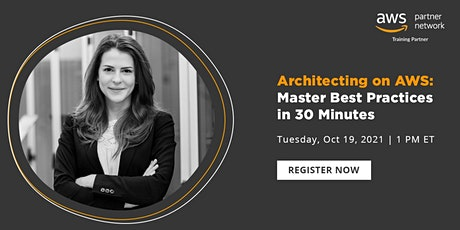 Webinar- Architecting on AWS: Master Best Practices in 30 Minutes tickets