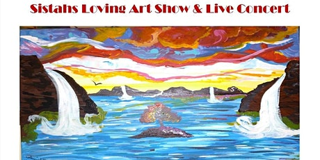 Sistahs Loving Art Show and Live Concert (With Dinner) tickets