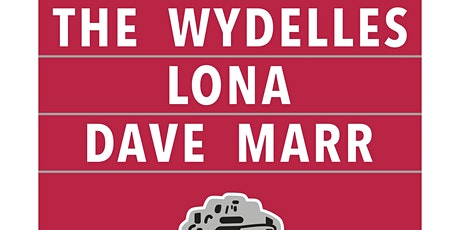 THE WYDELLES - LONA - DAVE MARR tickets
