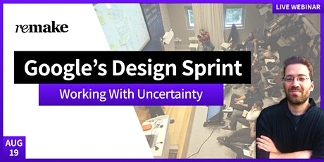Google's Design Sprint- Working With Uncertainty tickets