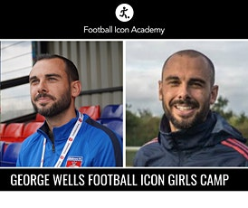 GIRLS ONLY FOOTBALL CAMP WITH ARSENAL WOMEN COACH GEORGE WELLS tickets