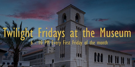 Twilight Fridays at the Museum tickets